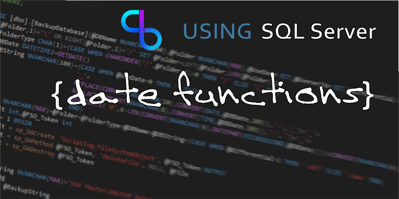 Using SQL Server Date Functions