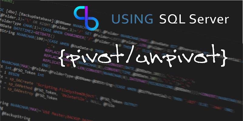 Using Pivot & Unpivot